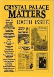 Crystal Palace Matters - issue 100
