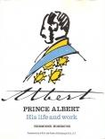 Prince Albert His Life and Work book