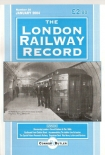 The London Railway Record Issue 38