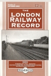 The London Railway Record  Issue 37